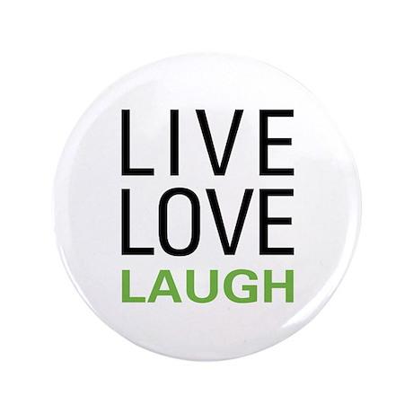 "Live Love Laugh 3.5"" Button (100 pack)"