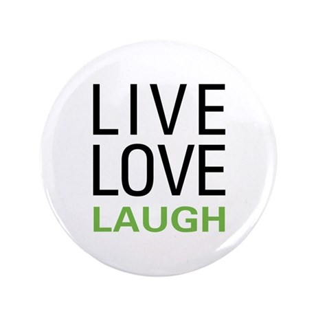 "Live Love Laugh 3.5"" Button"