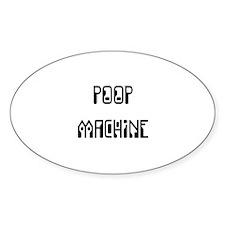Poop Machine Oval Decal