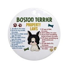 Boston Terrier Property Laws 4 Ornament (Round)