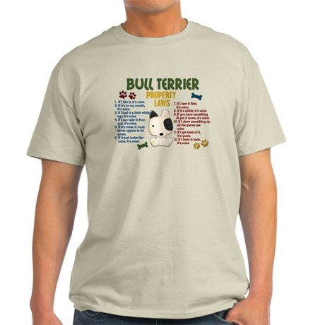 Bull Terrier Property Laws 4 Light T-Shirt
