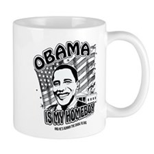Obama is my Homeboy ~ Mug