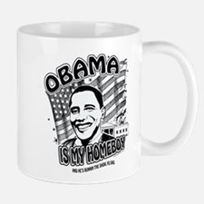 Obama is my Homeboy ~ Mug