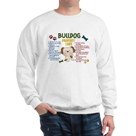 Bulldog Property Laws 4 Sweatshirt