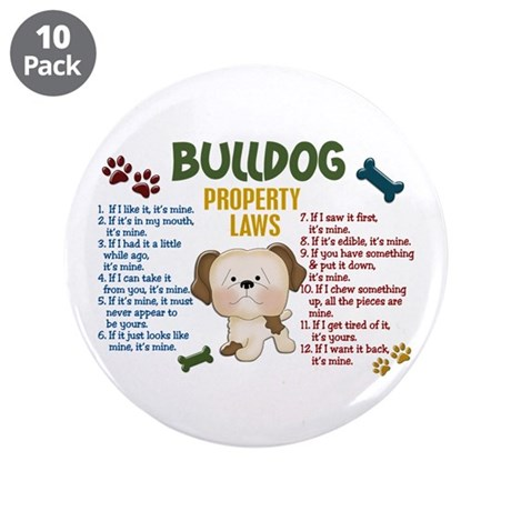 """Bulldog Property Laws 4 3.5"""" Button (10 pack)"""