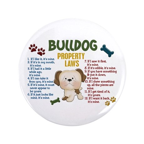 """Bulldog Property Laws 4 3.5"""" Button (100 pack)"""