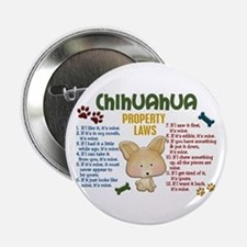 "Chihuahua Property Laws 4 2.25"" Button"