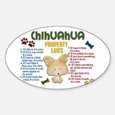 Chihuahua Property Laws 4 Oval Decal
