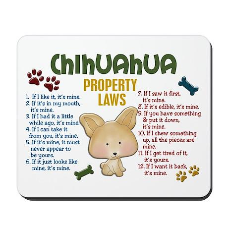 Chihuahua Property Laws 4 Mousepad
