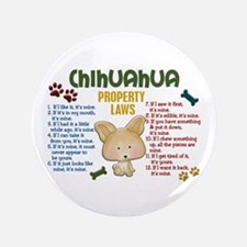 """Chihuahua Property Laws 4 3.5"""" Button (100 pack)"""