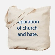 Seperation Of Church And Hate Tote Bag