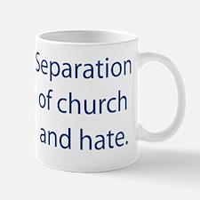Seperation Of Church And Hate Mug