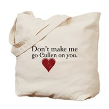 Don't Make Me Go Cullen on You Tote Bag