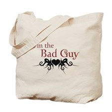 I'm the Bad Guy Tote Bag