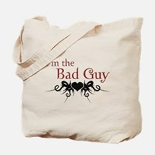 I'm the Bad Guy Tote Bag