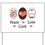Peace Love Cook Chef Yard Sign