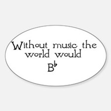 Without Music The World Would Oval Decal