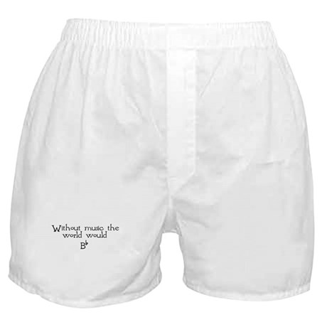 Without Music The World Would Boxer Shorts