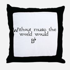 Without Music The World Would Throw Pillow