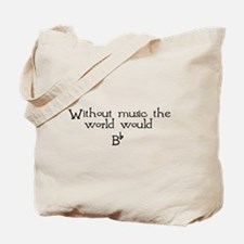 Without Music The World Would Tote Bag