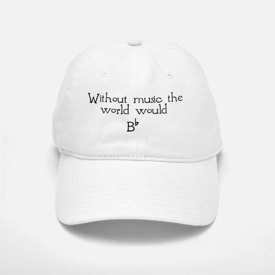 Without Music The World Would Baseball Baseball Cap