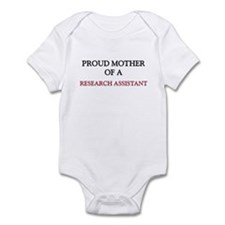 Proud Mother Of A RESEARCH ASSISTANT Infant Bodysu