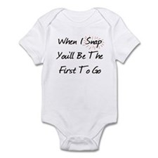 WHEN I SNAP YOU'LL BE THE FIR Infant Bodysuit