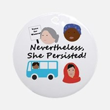 Nevertheless, she persisted Round Ornament