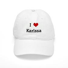 I Love Karissa Baseball Cap