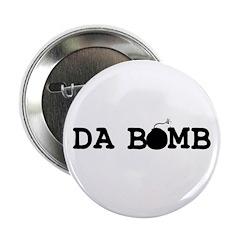"""Da Bomb 2.25"""" Button"""