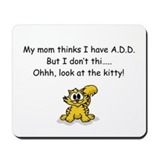 """""""Look at the Kitty"""" A.D.D. Humor Mousepad"""