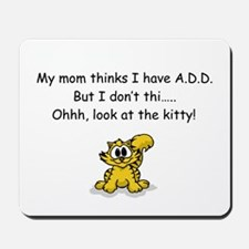"""Look at the Kitty"" A.D.D. Humor Mousepad"