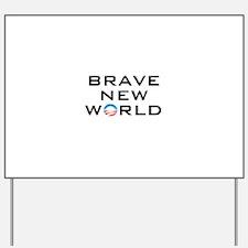 Brave New World Yard Sign