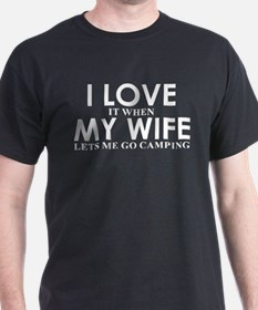 My Wife Let's Me Go Camping T Shirt T-Shirt