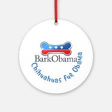 Chihuahuas fur Obama Ornament (Round)
