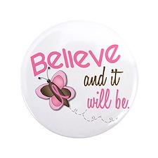 """Believe 1 Butterfly 2 3.5"""" Button"""
