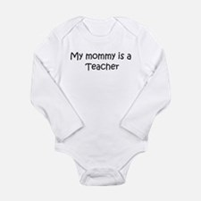 Mommy is a Teacher Infant Creeper Body Suit