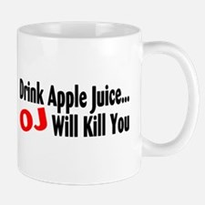 Drink Apple Juice, OJ Will Kill You Mug