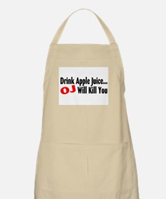Drink Apple Juice, OJ Will Kill You BBQ Apron