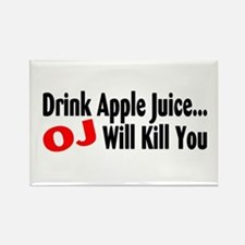 Drink Apple Juice, OJ Will Kill You Rectangle Magn