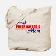 Proud Firefighter Mom Tote Bag