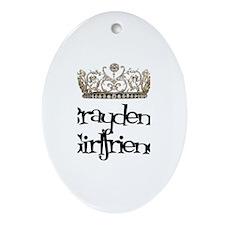 Brayden's Girlfriend Oval Ornament