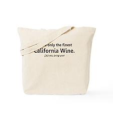 I SERVE ONLY THE FINEST CALIF Tote Bag