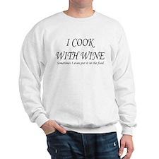I COOK WITH WINE SOMETIMES I Sweatshirt