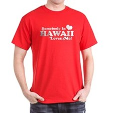 Somebody in Hawaii Loves me T-Shirt