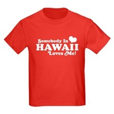 Somebody in Hawaii Loves me T