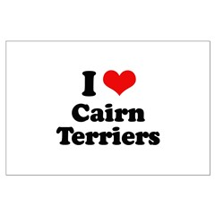 I Love Cairn Terriers Posters