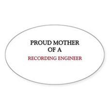 Proud Mother Of A RECORDING ENGINEER Decal
