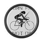 Burn fat not oil Large Wall Clock