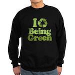I Love Being Green Sweatshirt (dark)